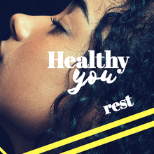 Healthy You: Rest