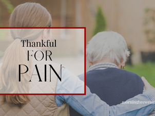 Thankful for Pain | Christian Living Bible Study
