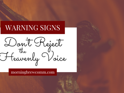 Warning Signs: Don't Reject the Heavenly Voice