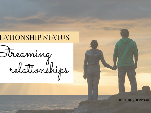 Relationship Status: Streaming Relationships