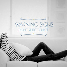 Warning Signs: Don't Reject Christ