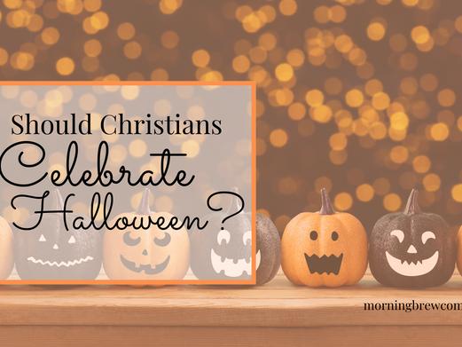 Should Christians Celebrate Halloween?