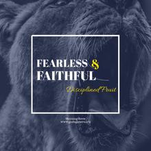 Fearless & Faithful: Disciplined Fruit