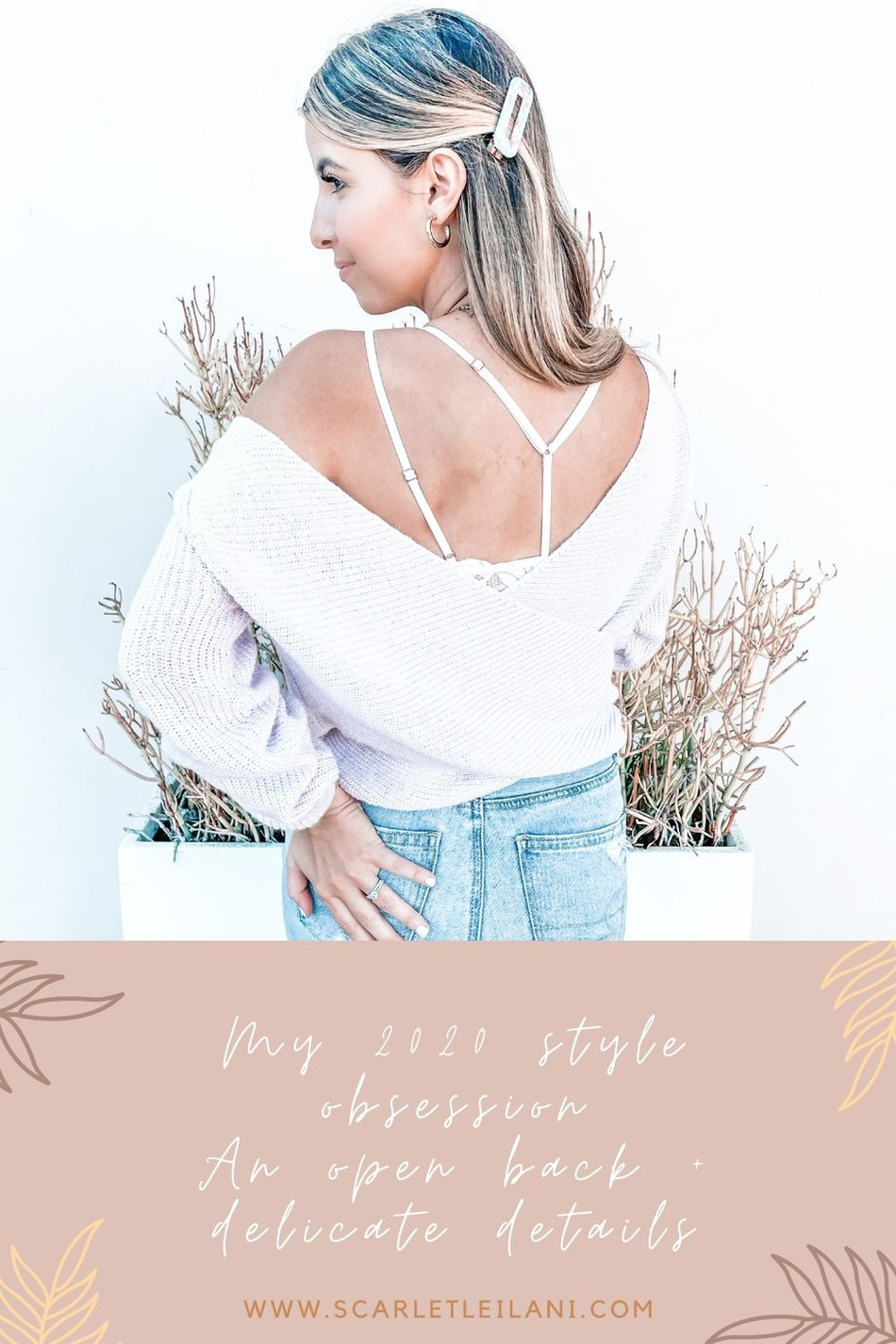 My 2020 Style Obsession: An Open Back + Delicate Details