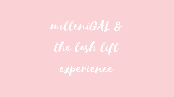 milleniGAL obsession: the lash lift