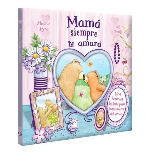 Libro Mama Siempre Te Amara