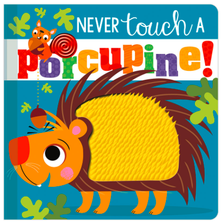 Libro Sensorial Never Touch A Porcupine