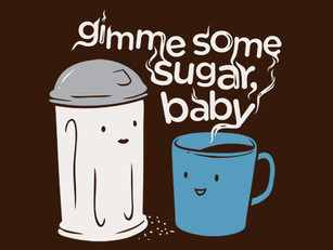Give me some sugar!