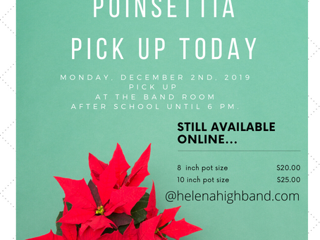 Poinsettia Pick Up Today after school until 6 pm.