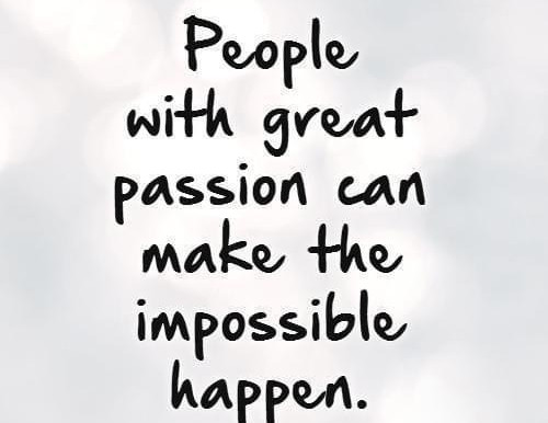 Passionate people have the energy to move mountains! Day 79 of 101 everyday positivity challenge