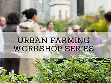 Urban Farming Workshop Series_2.jpg
