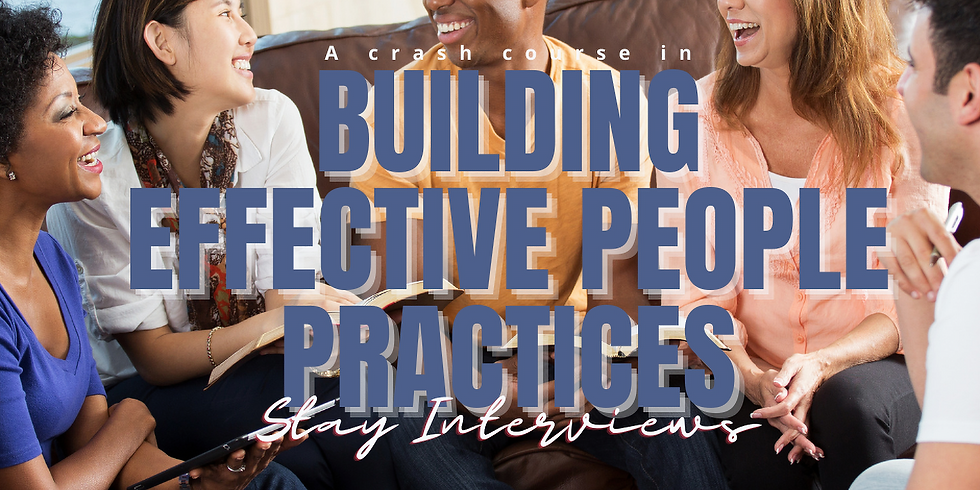 Building Effective People Practices   Stay Interviews
