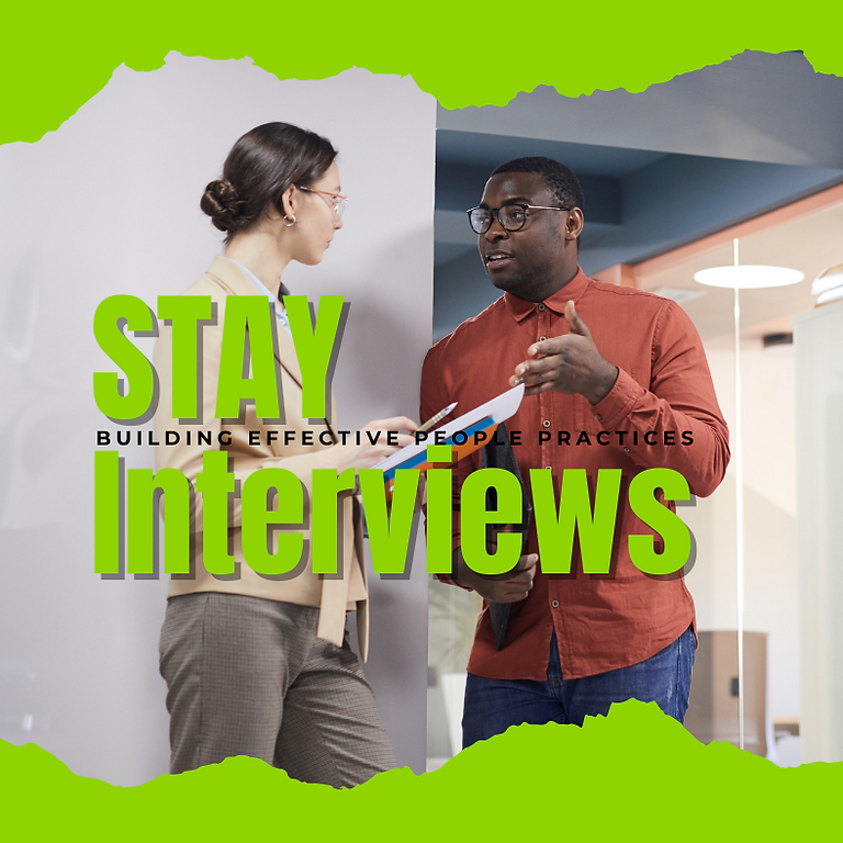 Building Effective People Practices | STAY Interviews