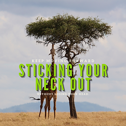 Sticking Your Neck Out -- Without Losing Your Head