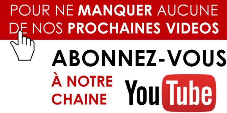 Abonnez-vous à notre chaine Youtube