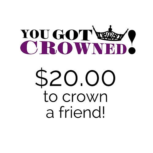 Crown a Friend