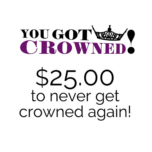 Never Get Crowned Again