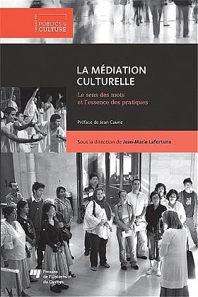 Sous la direction de Jean-Marie Lafortune  Avec la collaboration de Collaborateurs Préface de Jean Caune  Collection Culture et publics