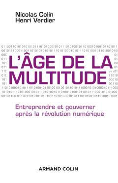 Auteur : Nicolas Colin | Henri Verdier Genre : Economie Editeur : Armand Colin, Paris, France Date de sortie : 16/05/2012