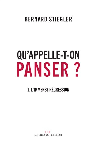 Qu'appelle-t-on panser ? T.1 : L'immense régression
