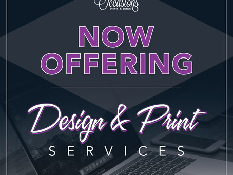 Now Offering Design & Print Services!