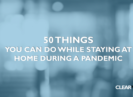 50 Things You Can Do While Staying at Home During A Pandemic