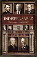Indispensable: When Leaders Really Matter