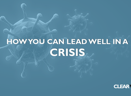 How You Can Lead Well in A Crisis