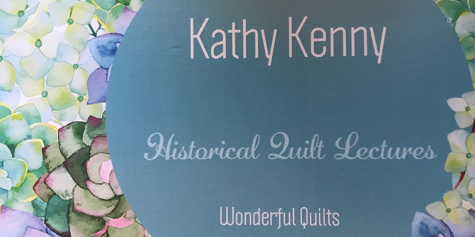 Historical Quilt Lecture with Kathy Kenny with special shopping to follow!