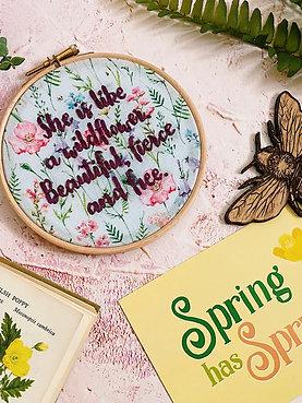 She Is Like A Wildflower... Embroidery Hoop