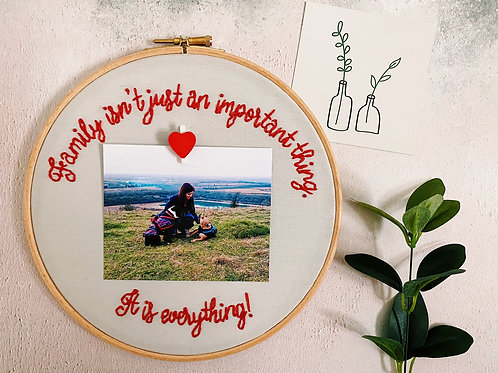 Family Isn't Just An Important Thing, It's Everything Embroidery Hoop