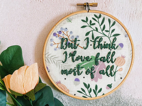 But I Think I Love Fall Most Of All Embroidery Hoop