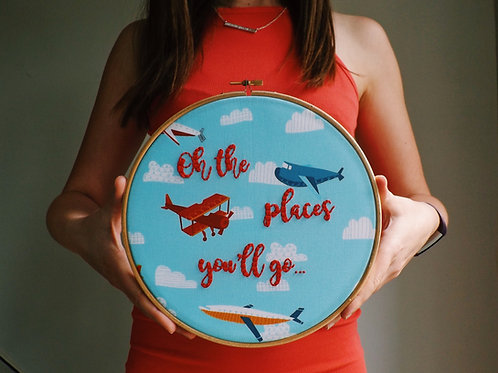 Oh The Places You'll Go Embroidery Hoop