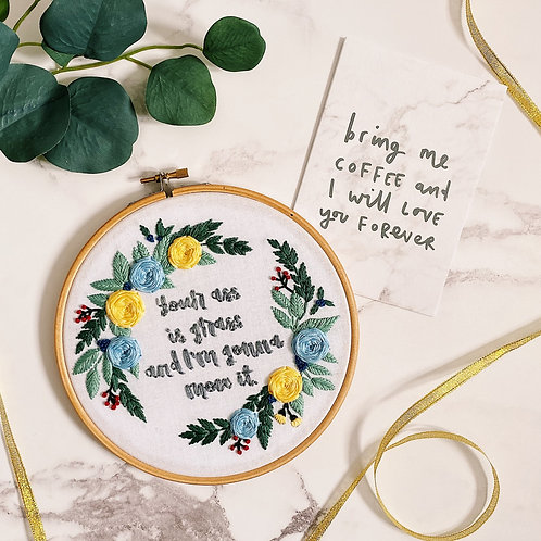 Your Ass Is Grass And I'm Gonna Mow It Embroidery Hoop