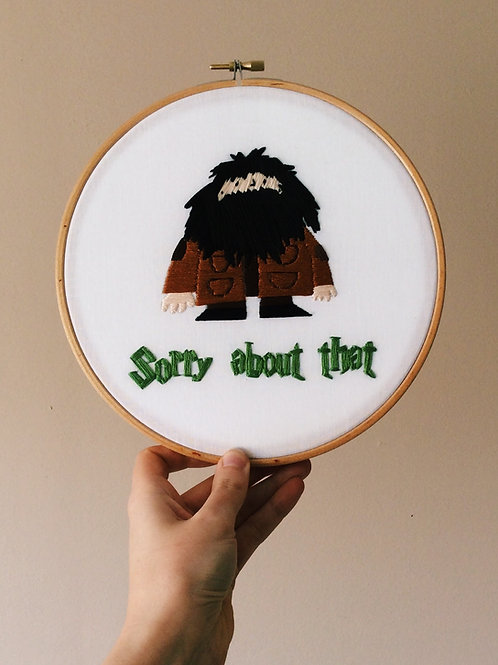 'Sorry About That' Hagrid Embroidery Hoop