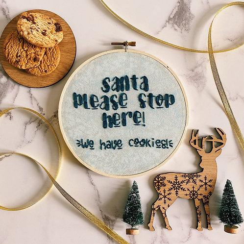 Santa Please Stop Here, We Have Cookies Embroidery Hoop