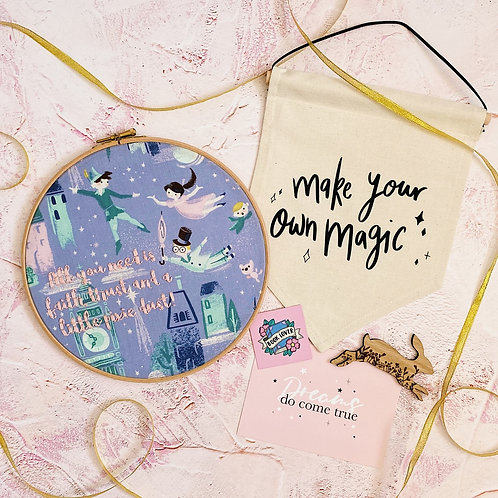 All You Need Is Faith, Trust And A Little Pixie Dust Embroidery Hoop