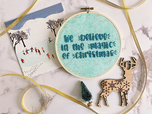 We Believe In The Magic Of Christmas Embroidery Hoop