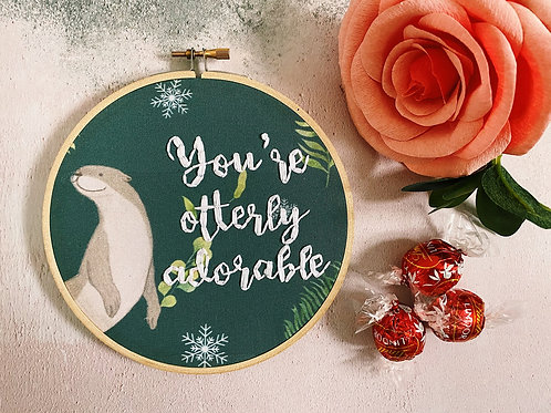 You're Otterly Adorable Embroidery Hoop