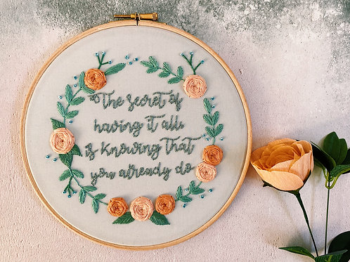 The Secret Of Having It All Is Knowing That You Already Do Embroidery Hoop