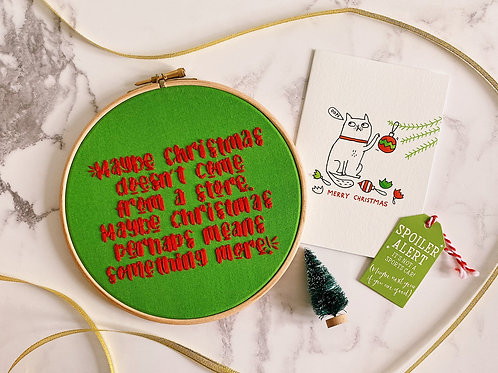 Maybe Christmas Doesn't Come From A Store Embroidery Hoop