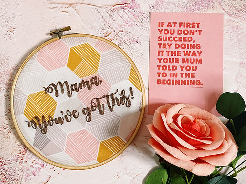 Mama You've Got This Embroidery Hoop