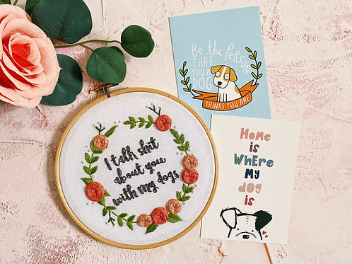 I Talk Shit About You With My Dogs Embroidery Hoop