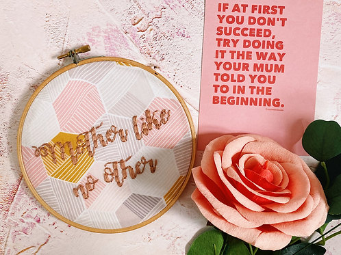 Mother Like No Other Embroidery Hoop