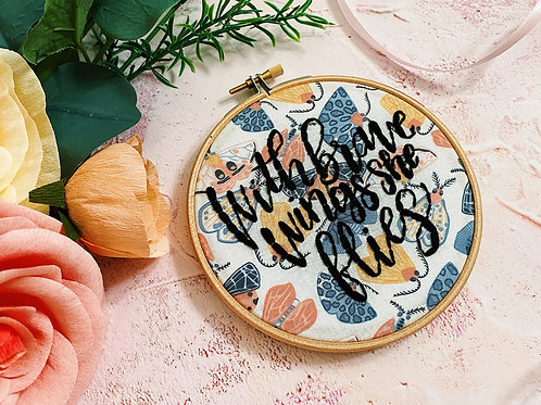 With Brave Wings She Flies Embroidery Hoop