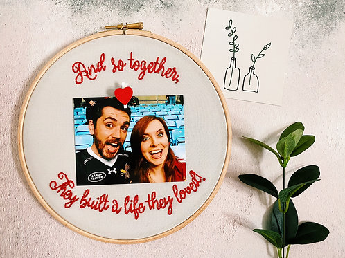 And So Together They Built A Life They Loved Embroidery Hoop