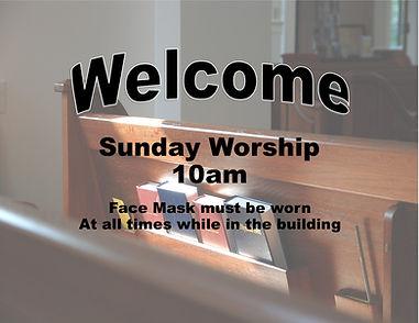 Welcome Sun Worship 10am no fellowship h