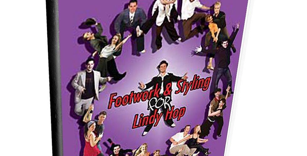 Footwork & Styling for Lindy Hop: Volume 1