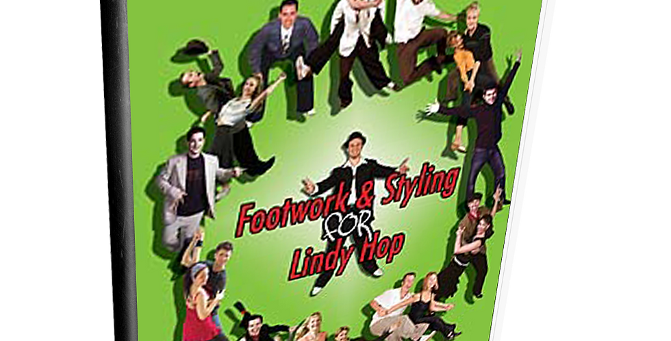 Footwork & Styling for Lindy Hop: Volume 2
