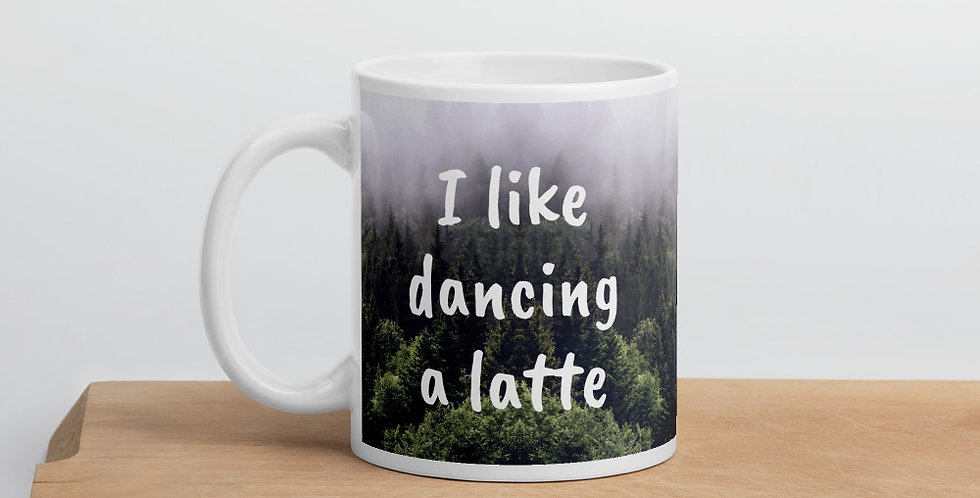 """I Like Dancing A Latte"" Mug"